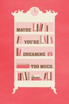 Maybe You're Dreaming Too Much by Rodrigo Maia