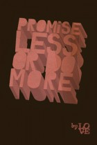 Promise less by LOV-E