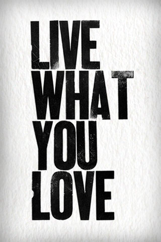 Live what you love by Hijiri K. Shepherd