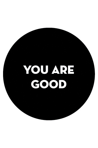 You are good by Luis Mendo / GOOD Inc.